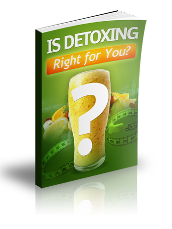Is Detoxing Right For You?